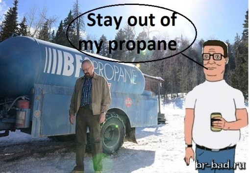 stay out of my propane