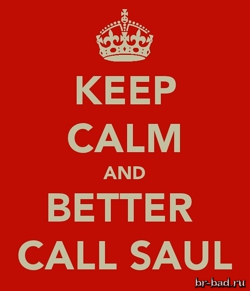 Keep calm & better call Saul